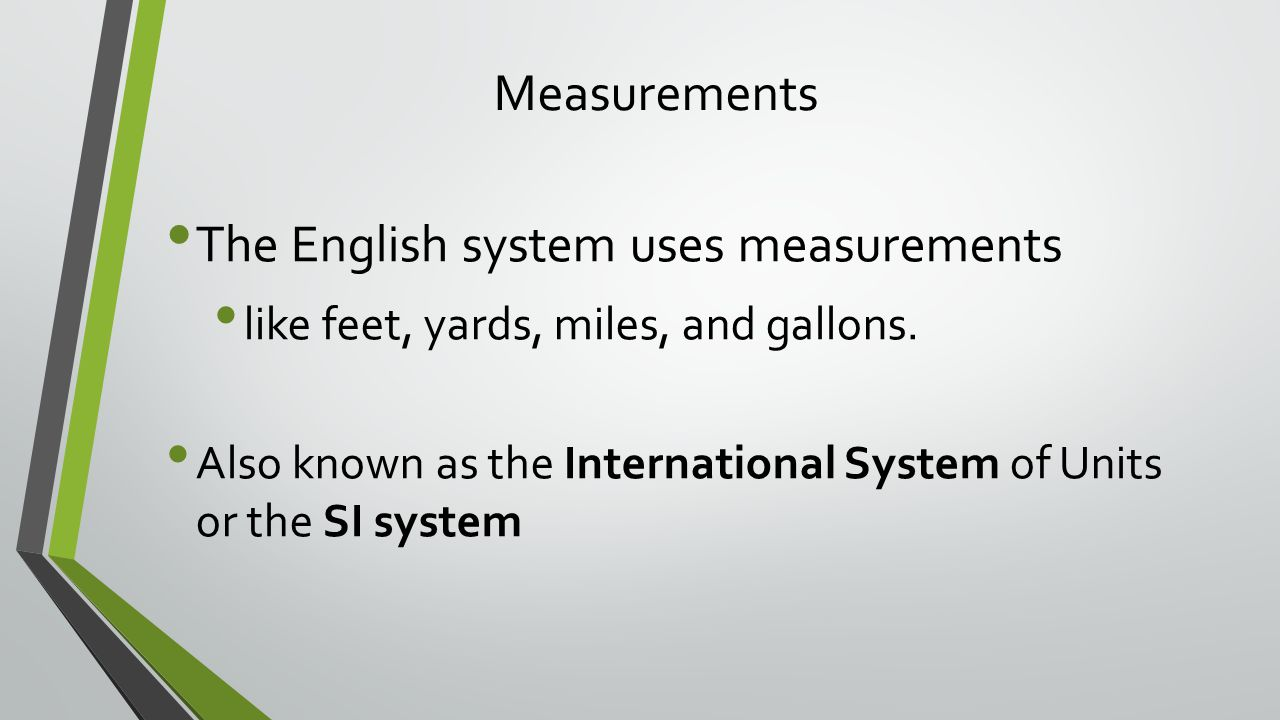 The English system uses measurements