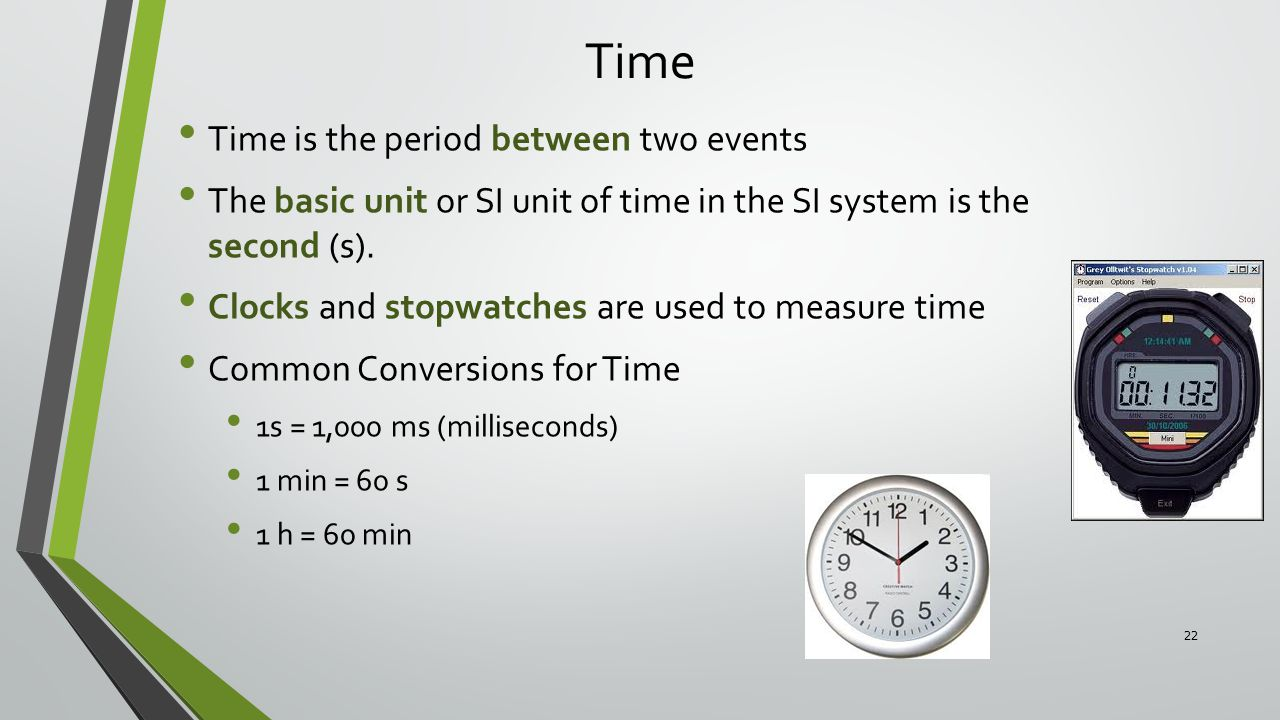Time Time is the period between two events