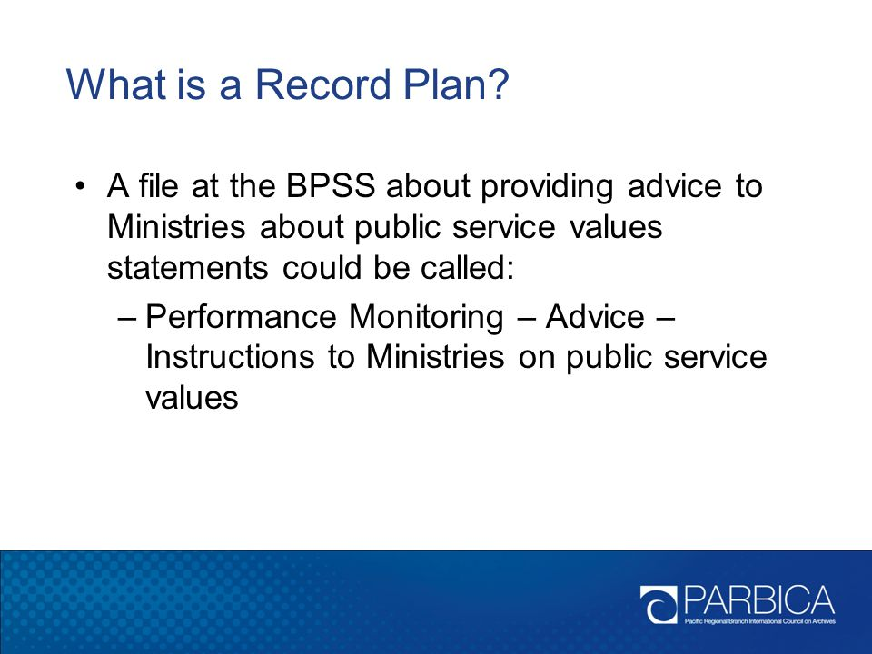 What is a Record Plan A file at the BPSS about providing advice to Ministries about public service values statements could be called: