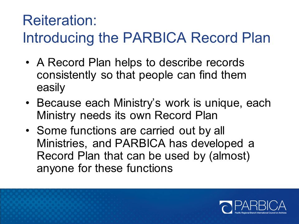 Reiteration: Introducing the PARBICA Record Plan