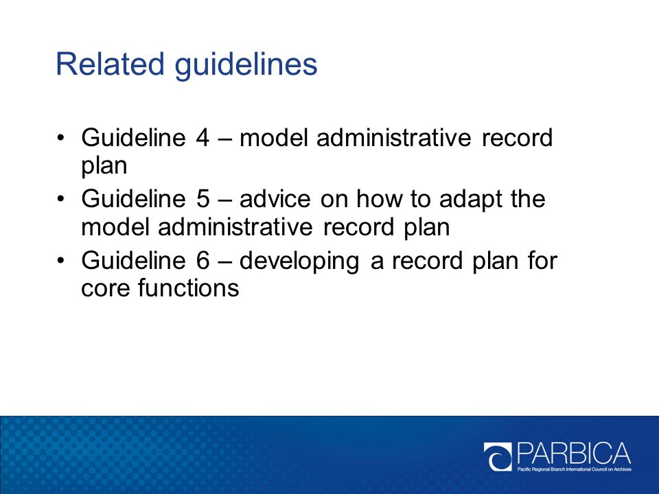 Related guidelines Guideline 4 – model administrative record plan
