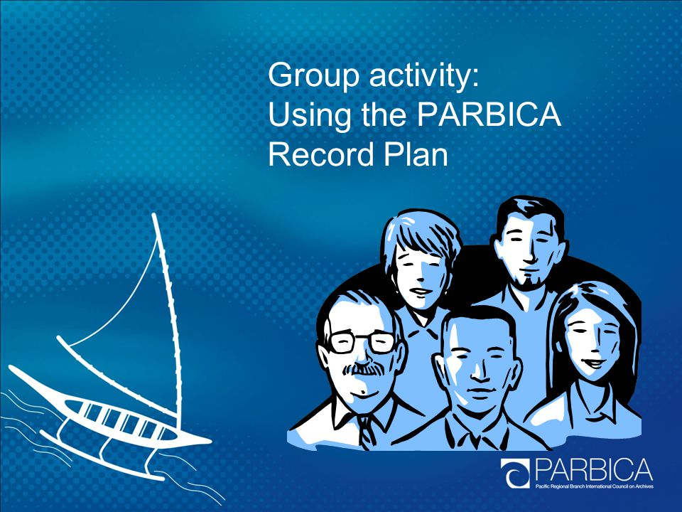 Group activity: Using the PARBICA Record Plan