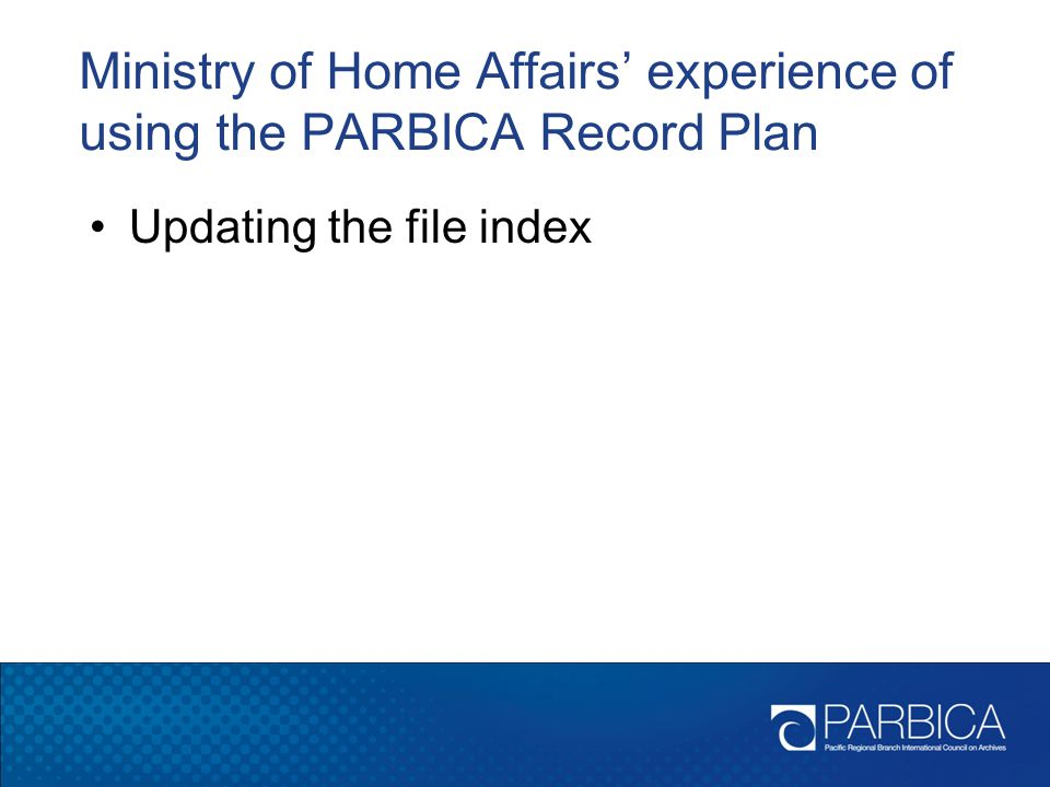 Ministry of Home Affairs' experience of using the PARBICA Record Plan