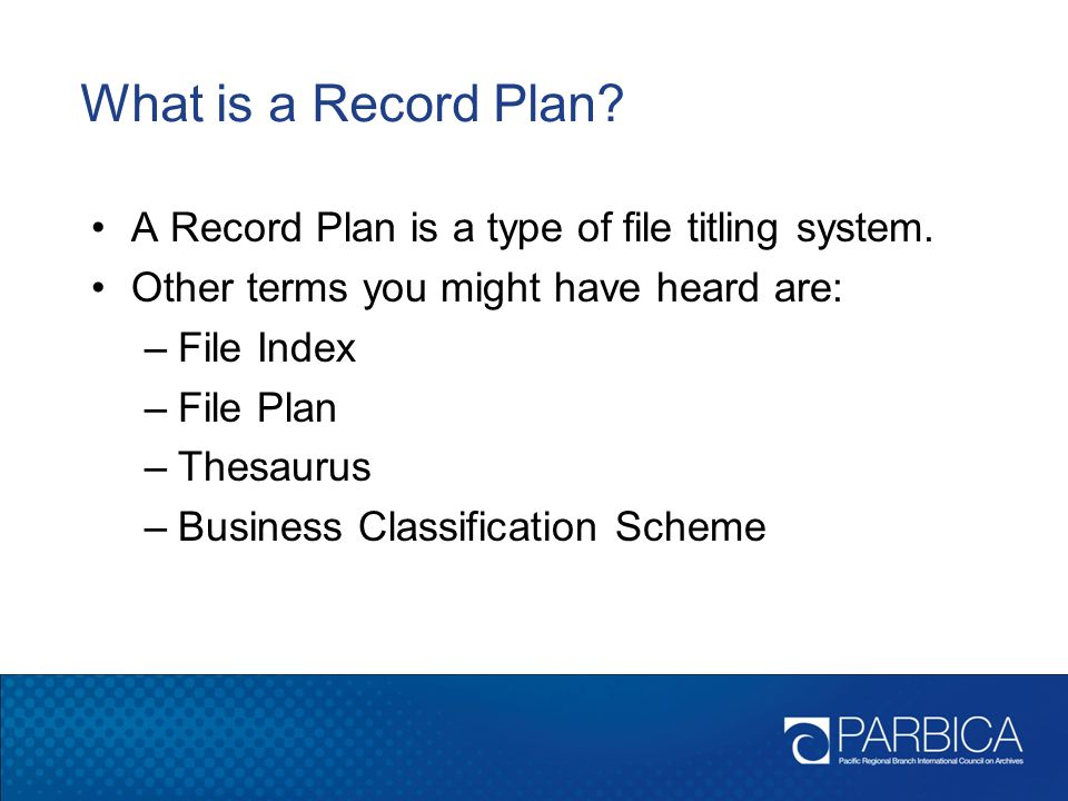 What is a Record Plan A Record Plan is a type of file titling system.