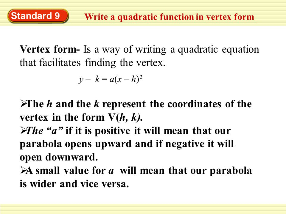 write quadratic function in vertex form Convert quadratic functions from one form to another the graph of the quadratic function in standard form, f(x) 8.
