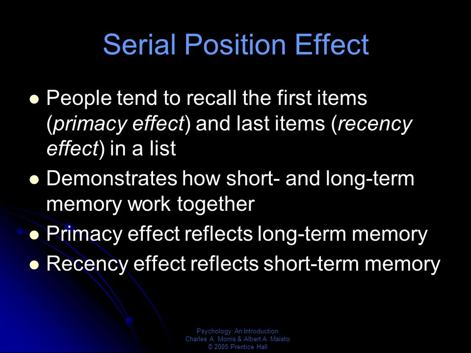 the effects on primacy and recency in short term memory Recency-sensitive retrieval processes in long-term in a list from short-term memory, and primacy effects are assumed to arise long-term effects of recency 175.