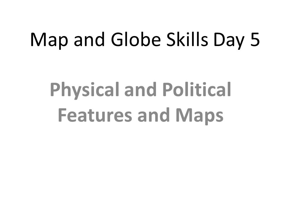 Map and Globe Skills Day 3  ppt video online download