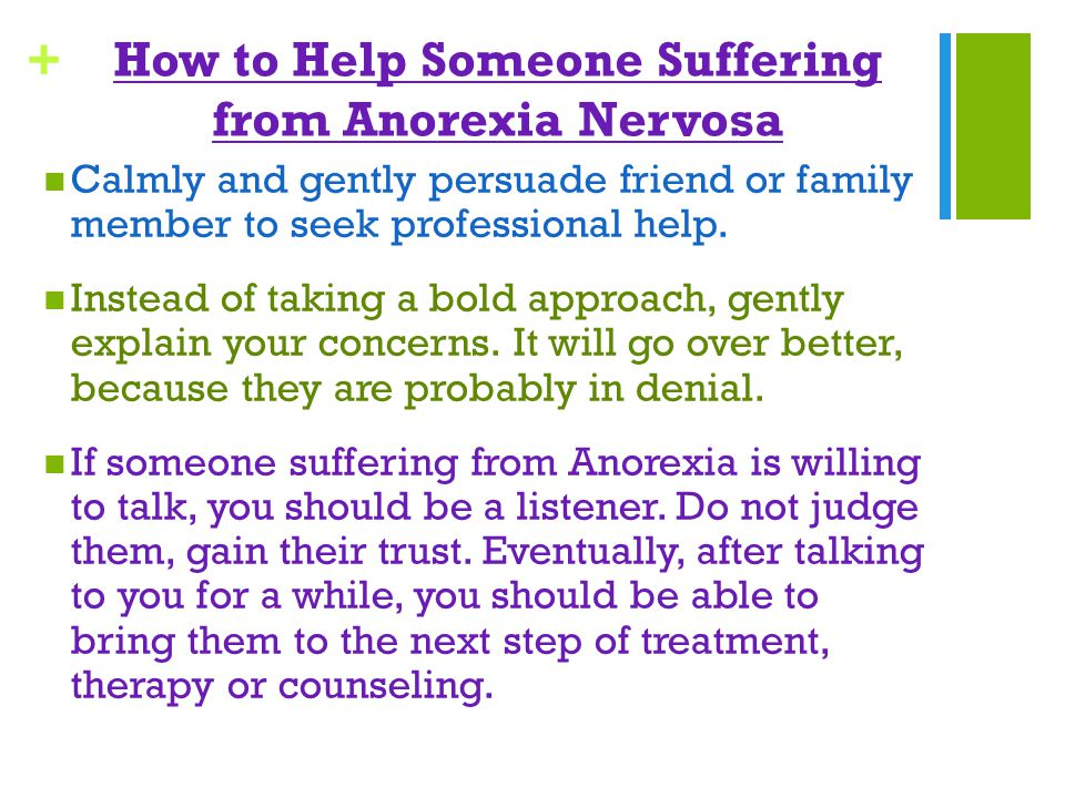 anorexia nervosa and how to help essay Anorexia nervosa, involving neurobiological, psychological, and social components, is a complex condition that can lead to death in severe cases the term anorexia is of greek origin: a (prefix of negation), n (link between two vowels) and orexis (appetite), thus meaning of a lack of desire o eat.