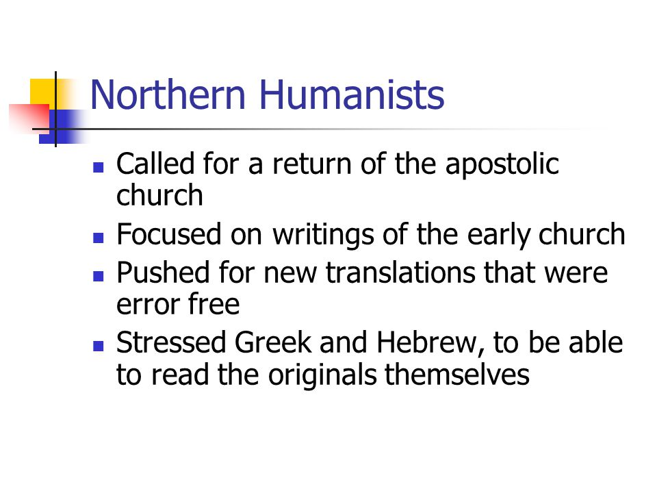 Northern Humanists Called for a return of the apostolic church