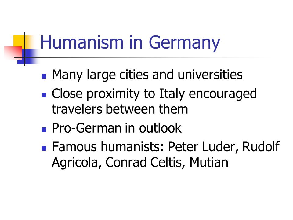 Humanism in Germany Many large cities and universities