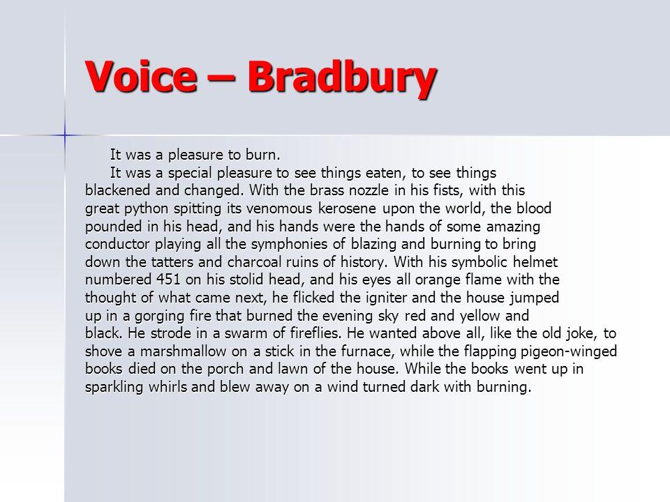 Voice – Bradbury It was a pleasure to burn.