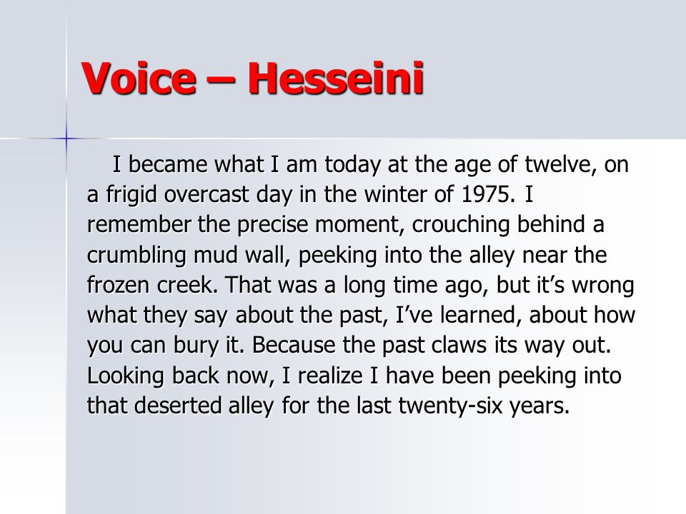 Voice – Hesseini I became what I am today at the age of twelve, on
