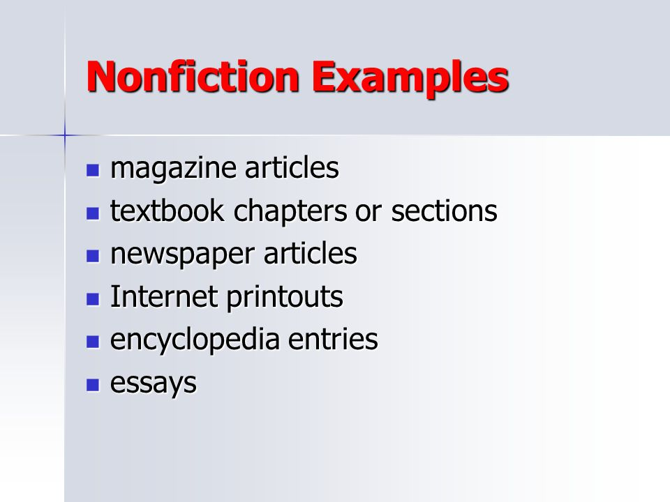 Nonfiction Examples magazine articles textbook chapters or sections