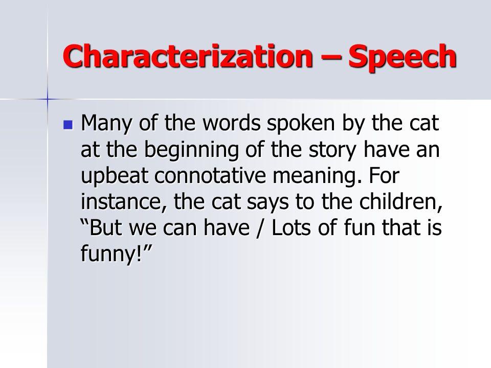 Characterization – Speech
