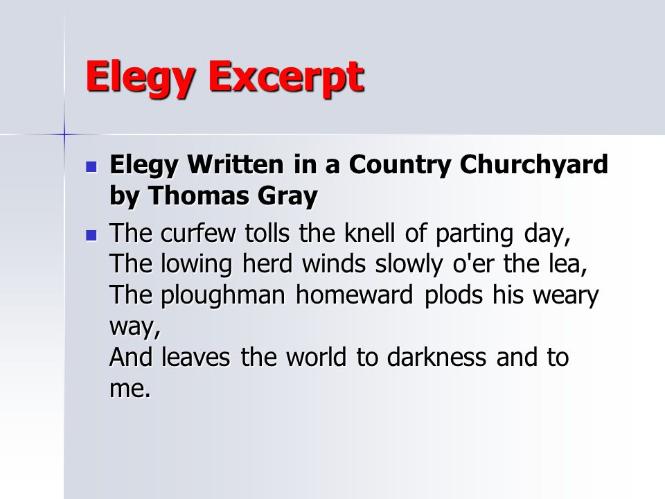 Elegy Excerpt Elegy Written in a Country Churchyard by Thomas Gray