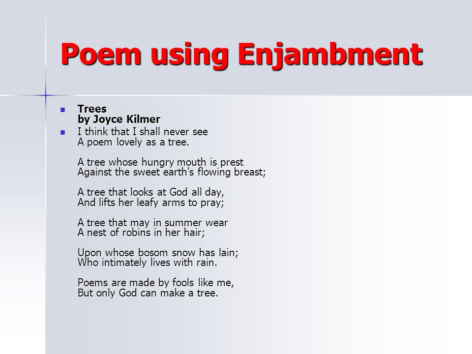 Poem using Enjambment Trees by Joyce Kilmer