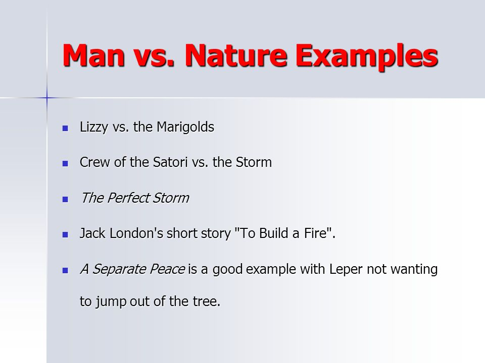Man vs. Nature Examples Lizzy vs. the Marigolds