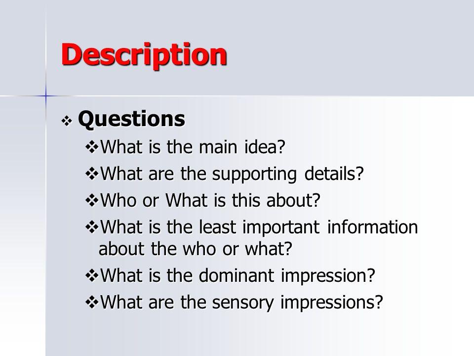 Description Questions What is the main idea
