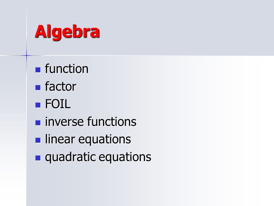 Algebra function factor FOIL inverse functions linear equations