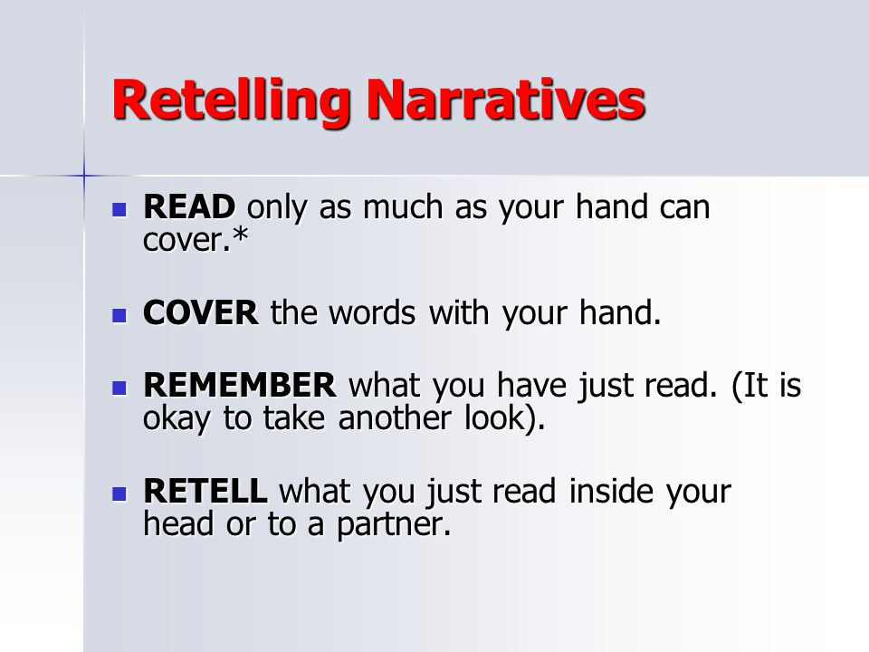 Retelling Narratives READ only as much as your hand can cover.*