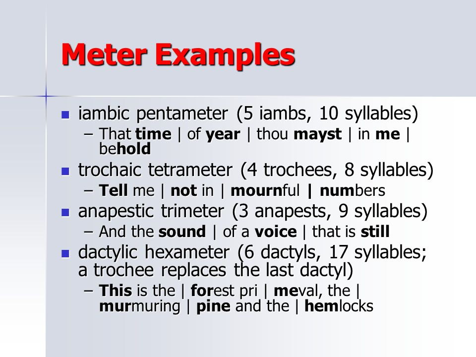 Meter Examples iambic pentameter (5 iambs, 10 syllables)