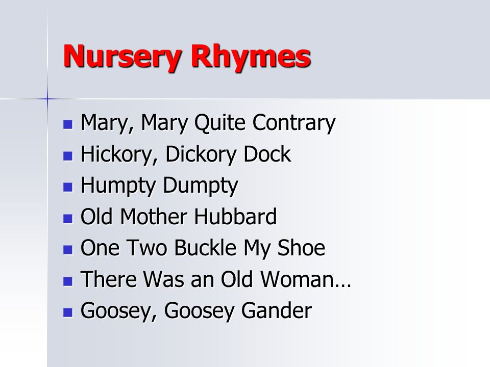 Nursery Rhymes Mary, Mary Quite Contrary Hickory, Dickory Dock