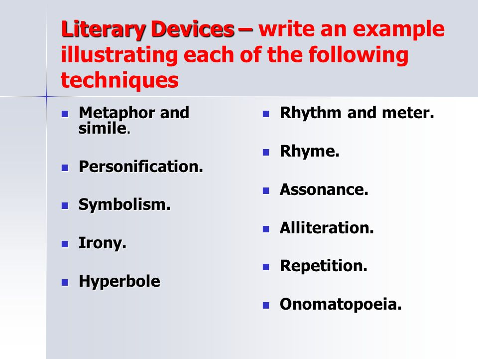 Literary Devices – write an example illustrating each of the following techniques