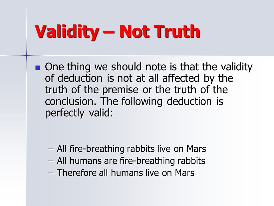 Validity – Not Truth