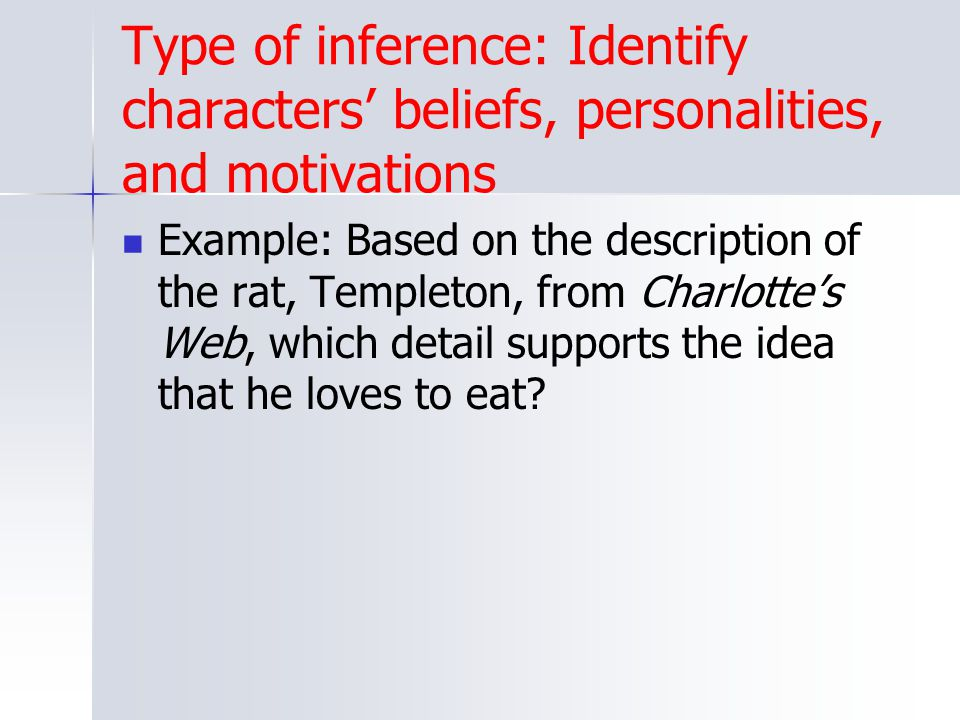 Type of inference: Identify characters' beliefs, personalities, and motivations