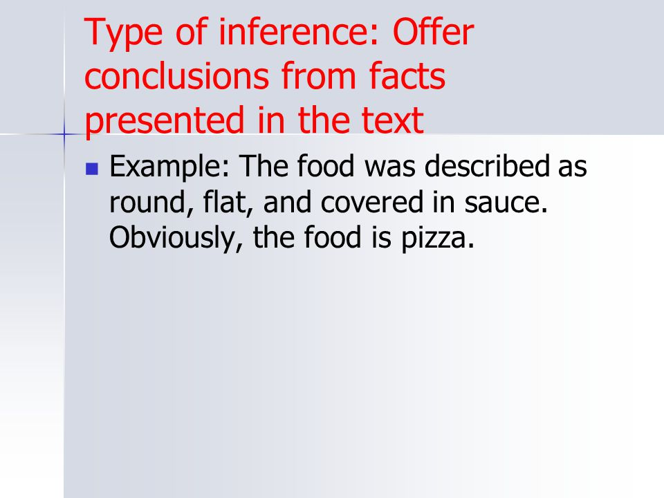 Type of inference: Offer conclusions from facts presented in the text