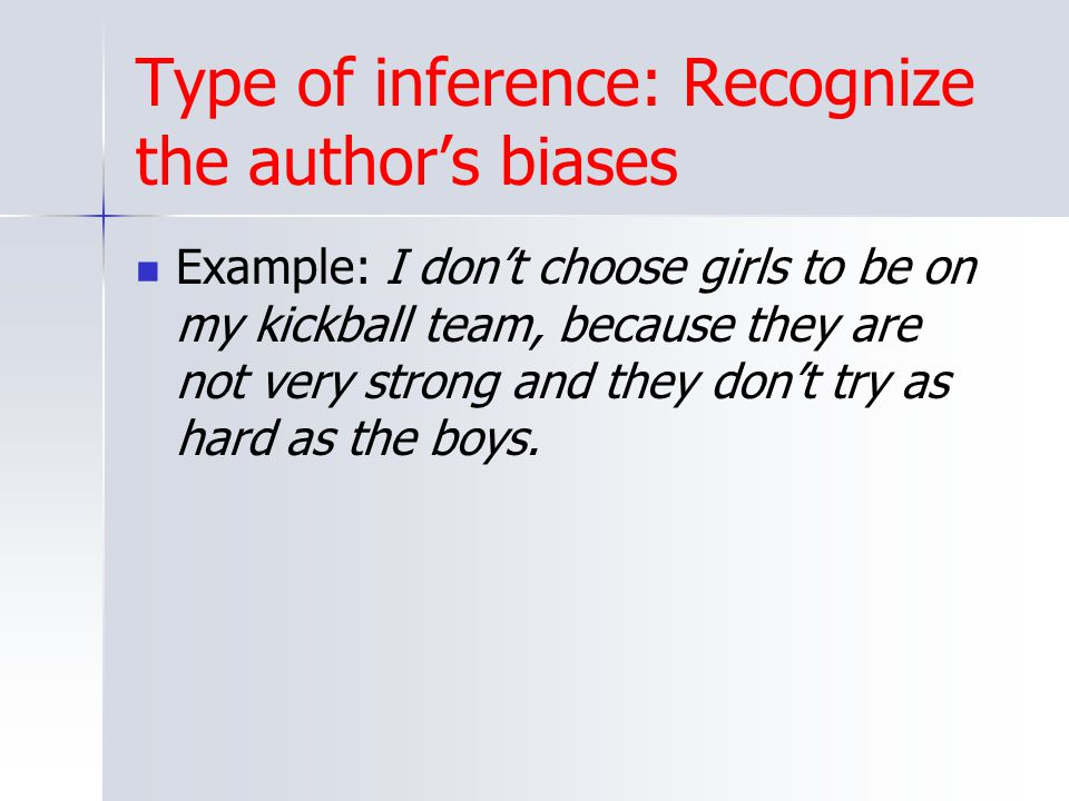 Type of inference: Recognize the author's biases