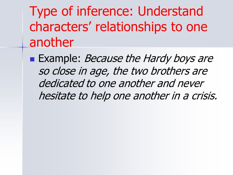 Type of inference: Understand characters' relationships to one another