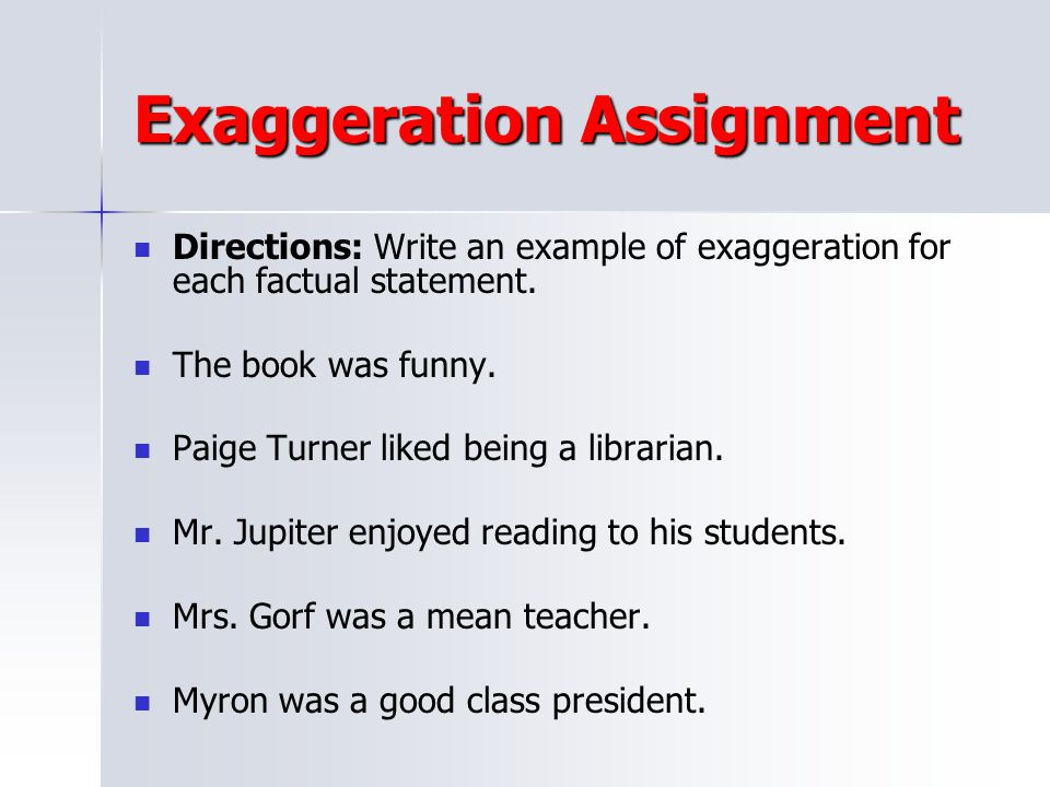 Exaggeration Assignment