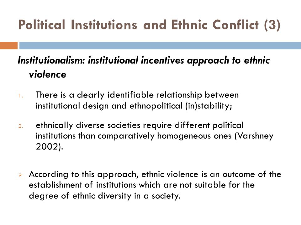 ethnic conflict and political violence Ethnic conflict and ethnic identity – a critical perspective of zambia's identity   manifested into a flurry of political violence along ethnic identity.