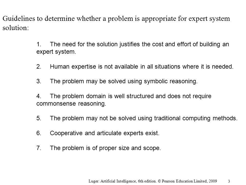Guidelines to determine whether a problem is appropriate for expert system solution:
