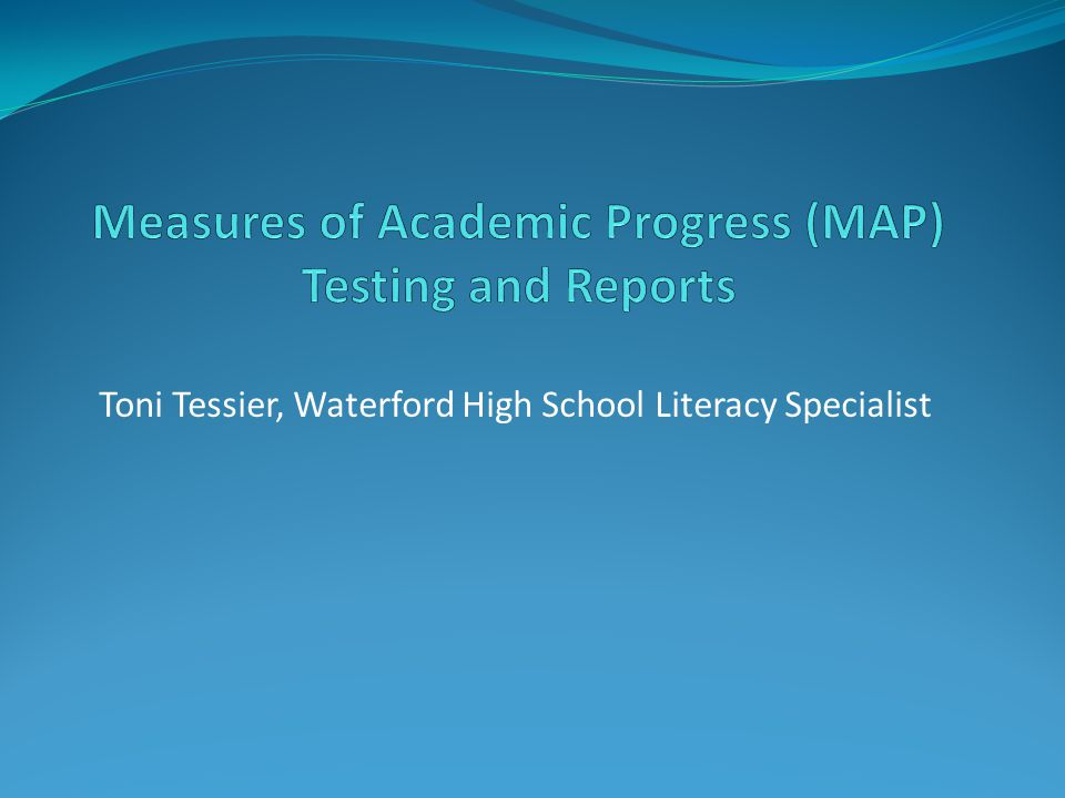 Measures Of Academic Progress MAP Testing And Reports Ppt - Map testing