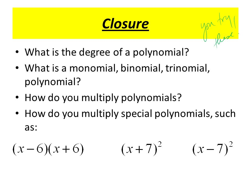 do you always use the property of distribution when multiplying monomials and polynomials Do you always use the property of distribution when multiplying monomials and polynomials are there special cases in your explanation of why.