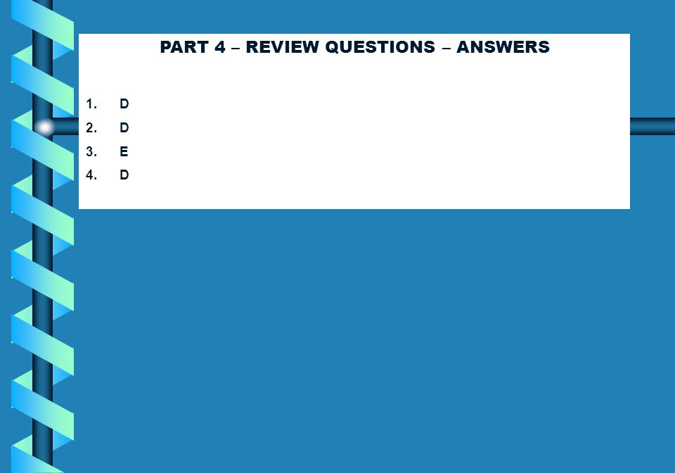 PART 4 – REVIEW QUESTIONS – ANSWERS