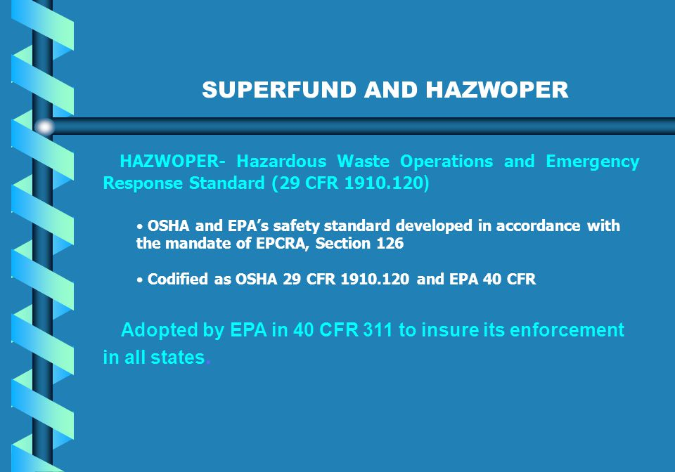Adopted by EPA in 40 CFR 311 to insure its enforcement in all states.