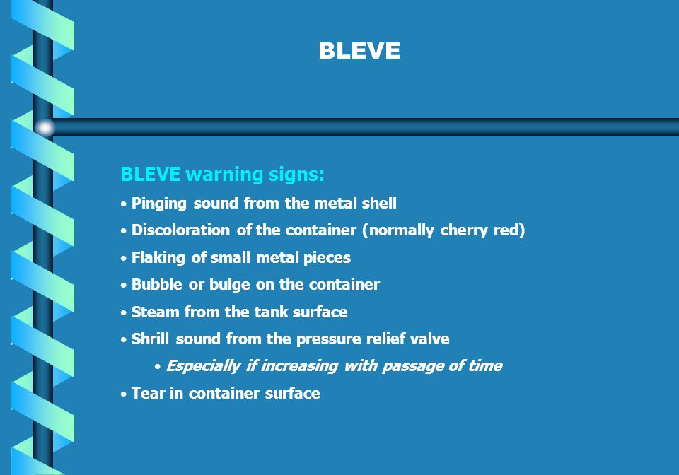BLEVE BLEVE warning signs: Pinging sound from the metal shell
