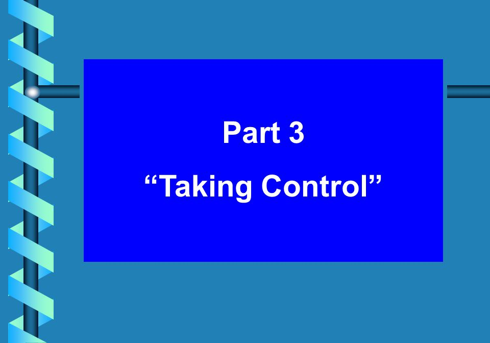 Part 3 Taking Control