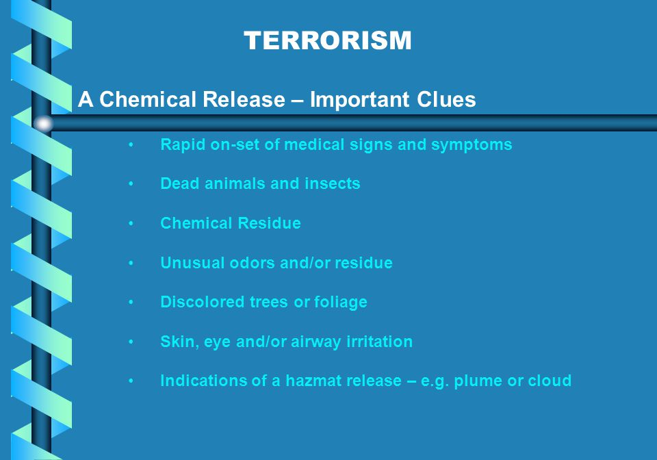 TERRORISM A Chemical Release – Important Clues: