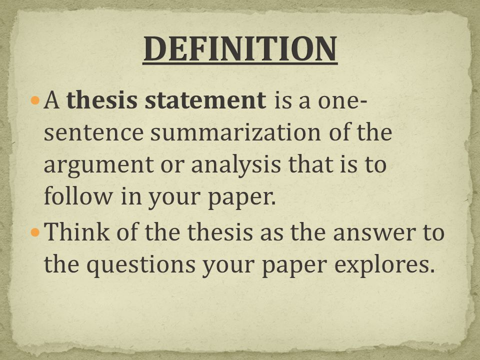 one sentence thesis statement Limit a thesis statement to one or two sentences in length thesis statements are clear and to-the-point, which helps the reader identify the topic and direction of the paper , as well as your position towards the subject.