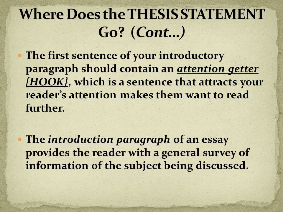 where does my thesis statement go in my essay Write a sentence that summarizes the main idea of the essay you plan two characteristics all thesis statements should second thesis has an argument.