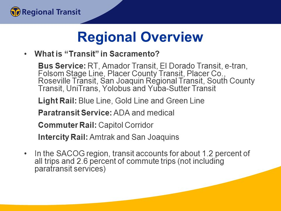 Regional Overview What is Transit in Sacramento