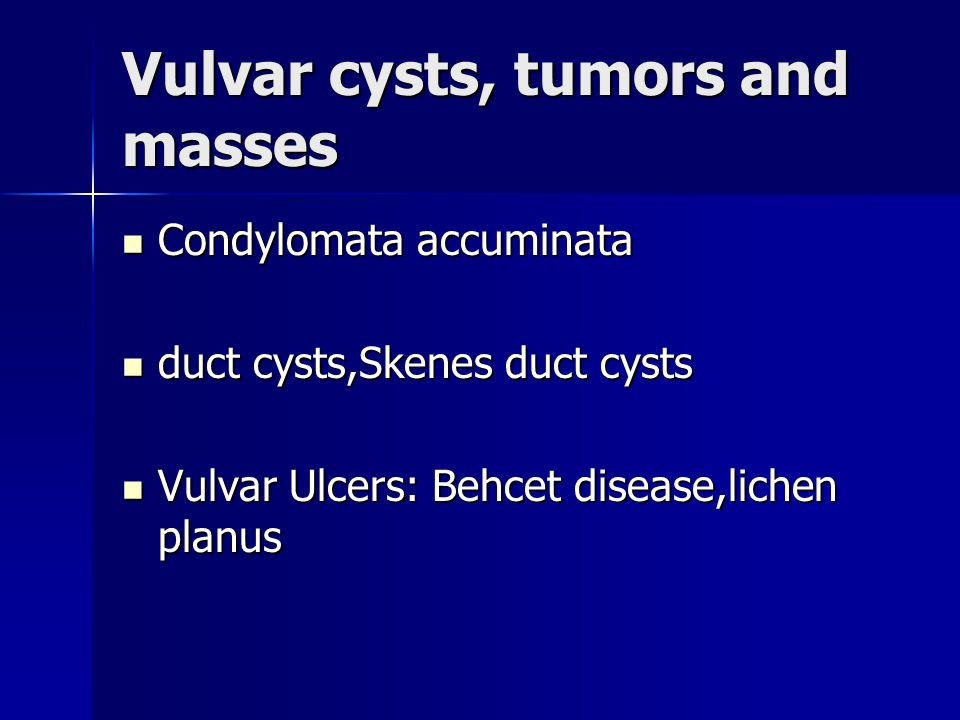 Vulvar cysts, tumors and masses