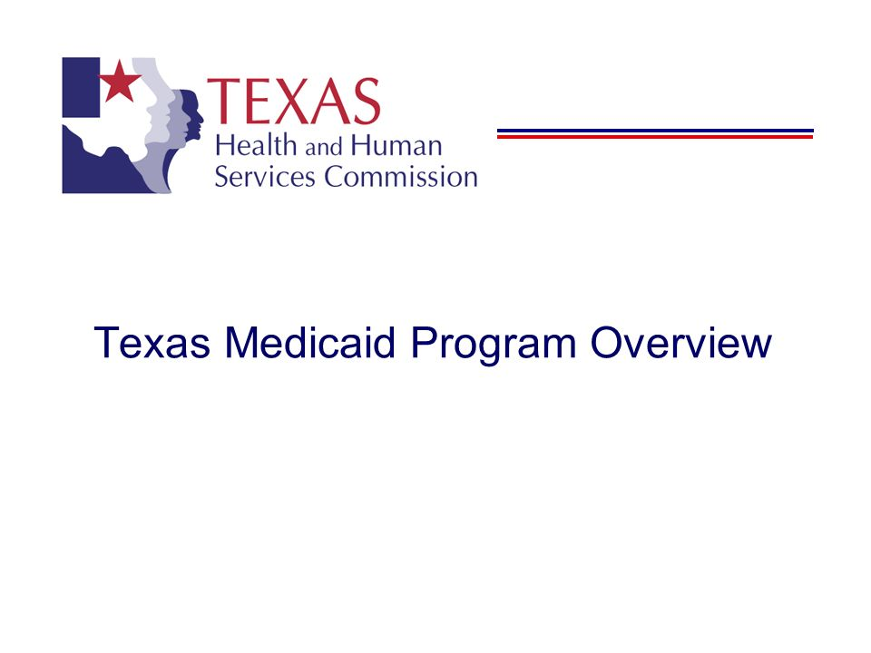 Texas Medicaid Program Overview