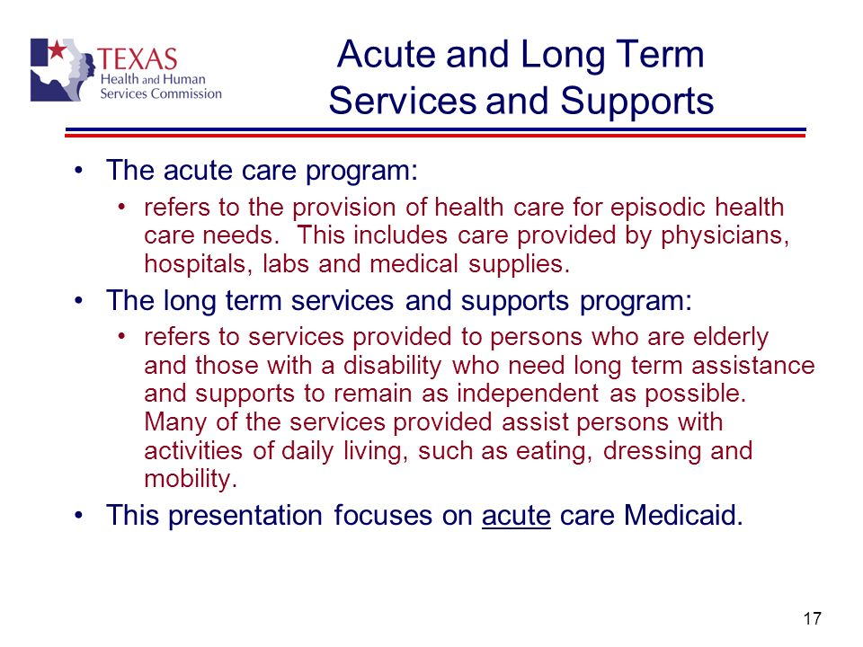 Acute and Long Term Services and Supports