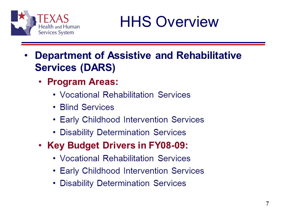HHS Overview Department of Assistive and Rehabilitative Services (DARS) Program Areas: Vocational Rehabilitation Services.