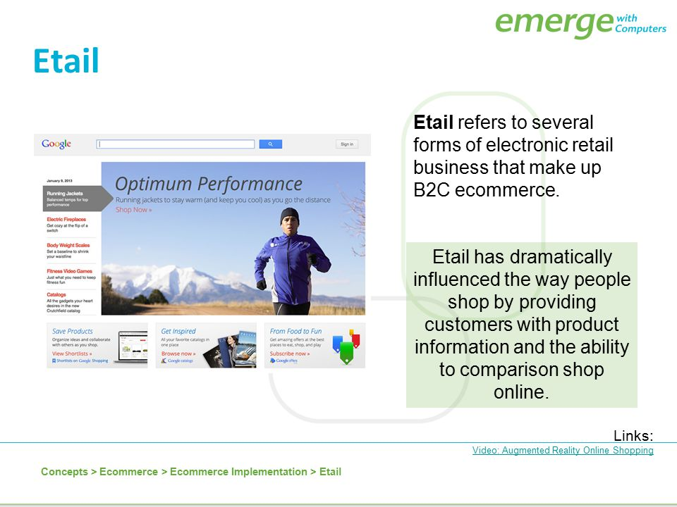 Etail Etail refers to several forms of electronic retail business that make up B2C ecommerce.